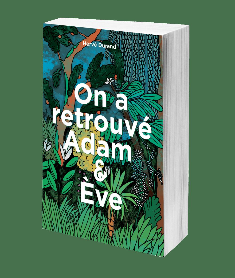 On a retrouvé Adam et Eve - Livre - Hervé Durand - Auteur